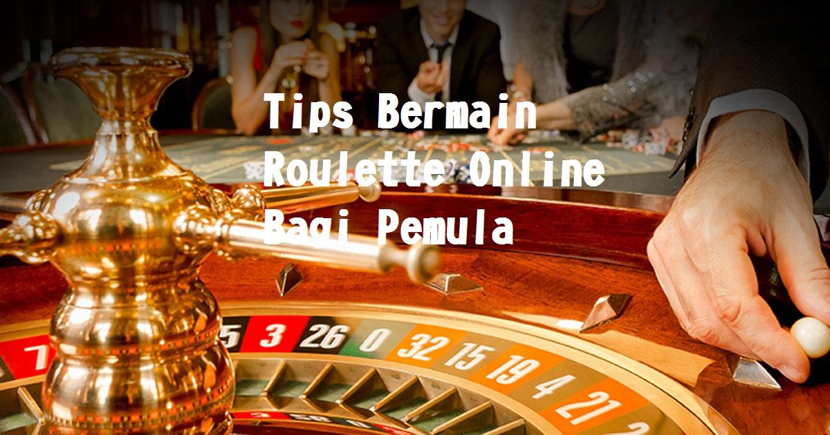 Tips Bermain Roulette Online Bagi Pemula
